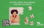 Servidor público desatualizado é servidor incompleto.  Não deixe o Governo jogar com seu futuro.